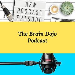 The Brain Dojo Podcast