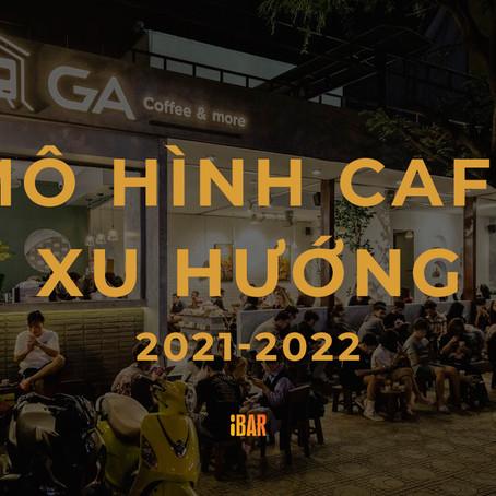 Các mô hình cafe xu hướng cho năm mới 2021 - 2022    P.1