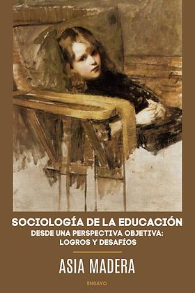 Sociología de la educación desde una perspectiva objetiva: logros y desafíos