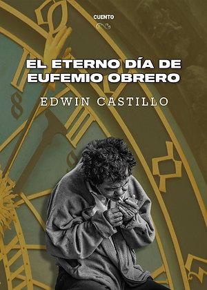 El eterno día de Eufemio Obrero