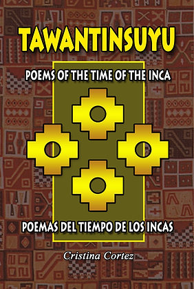 Tawantinsuyu: Poems of the Time of the Inca