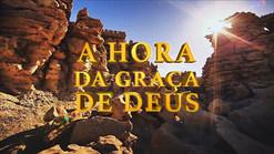 A HORA DA GRAÇA DE DEUS