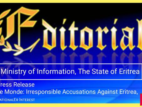 "Eritrea፡ MoI Press Release, Le Monde: ""Irresponsible Accusations against Eritrea"","