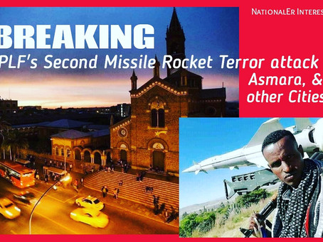 "BREAKING: TPLF's Second Missile Rocket Terror attack in Asmara, ""Frustration!"","