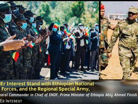 NationalEr Interest: Stand with Ethiopian National Defence Forces, and the Regional Special Army,