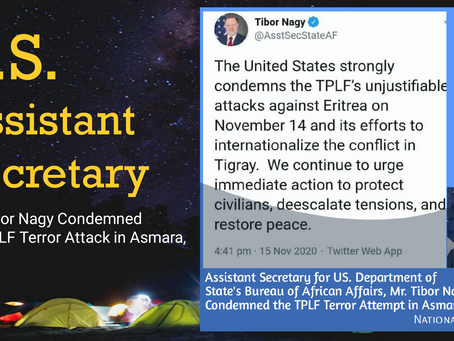 U.S. Assistant Secretary Mr. Tibor Nagy Condemned the TPLF Terror Attack in Asmara,