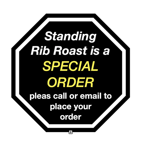 Standing Rib Roast  $18.00/ lb   special order, please call or email