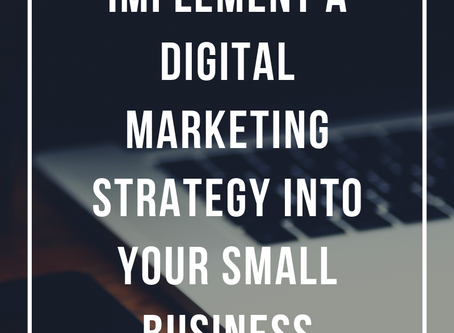 How to Implement a Digital Marketing Strategy Into Your Small Business