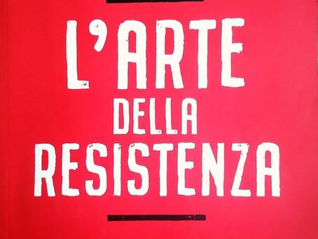 L'ARTE DELLA RESISTENZA