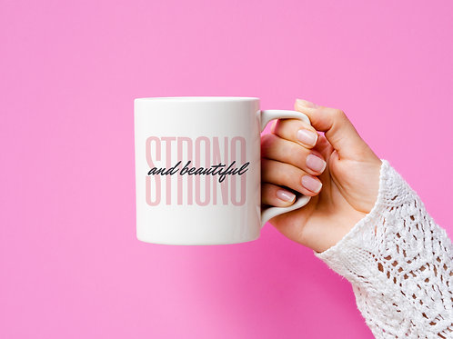 Strong and Beautiful Mug