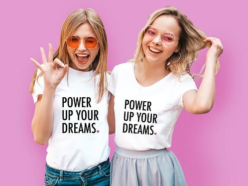 Power Up Your Dreams T-Shirt