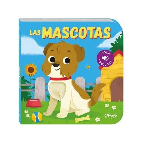 Libro con Texturas y Sonidos - Las Mascotas