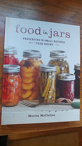Food in Jars-Preserving in Small Batches Year-Round
