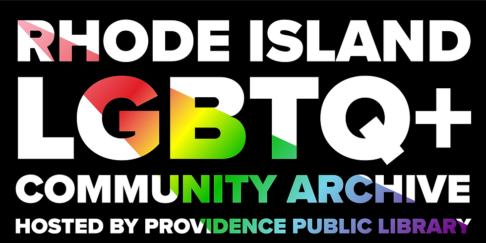 Rhode Island LGBTQ+ Community Archive  Hosted by Providence Public Library