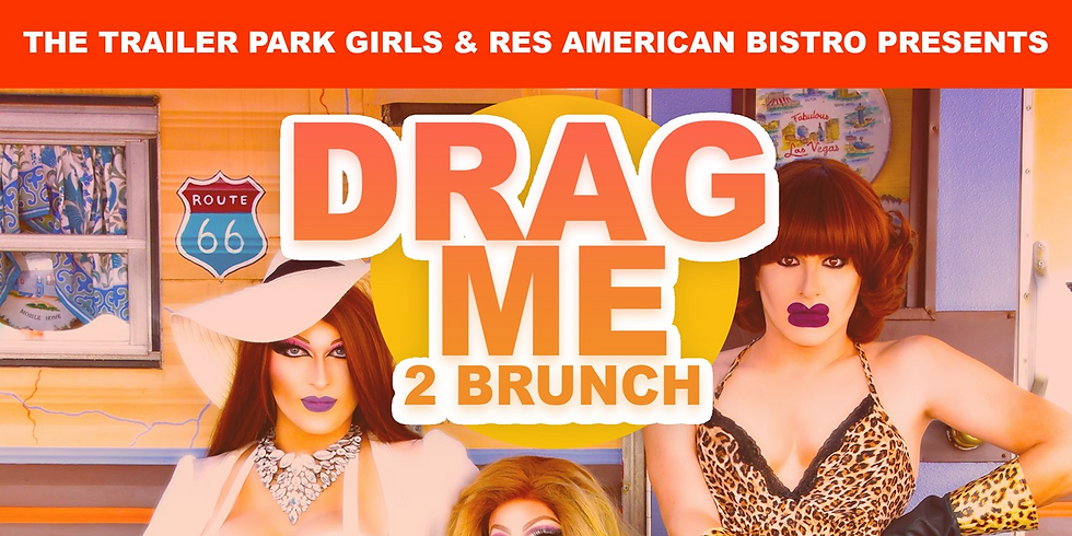 Drag Me 2 Brunch at The Res Featuring The Trailer Park Girls