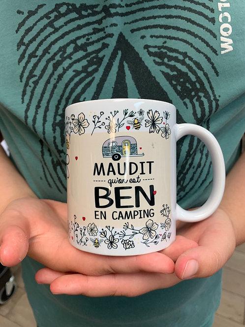 Tasse maudit qu'on est Ben en camping