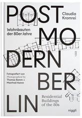 Postmodernism In Berlin: Residential Buildings Of The 80s