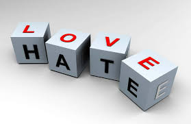 DO WE WANT TO LOVE OR HATE?