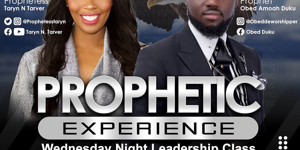 Leadership Class : Prophetic Experience with Guest Speaker Prophet Obed Amoah Duku