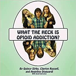 What the Heck is Opioid Addiction?