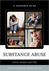 Substance Abuse: The Ultimate Teen Guide (Volume 36) (It Happened to Me