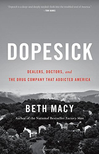 Dopesick: Dealers, Doctors, and the Drug Company that Addicted America
