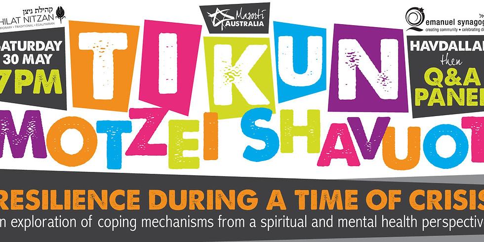 Tikun Motzei Shavuot - Resilience during a time of crisis