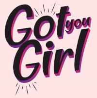 got you girl