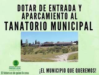 ¡El municipio que queremos! Noveno compromiso de gobierno: Entrada y aparcamiento del Tanatorio Muni