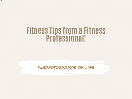 Fitness Tips from a Fitness Professional!