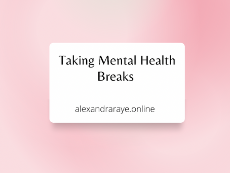 Taking Mental Health Breaks