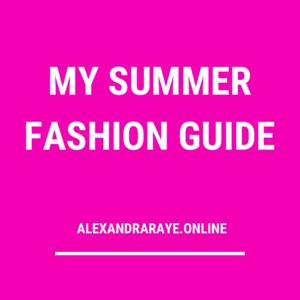 My Summer Fashion Guide