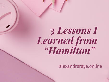 3 Lessons I Learned from Hamilton