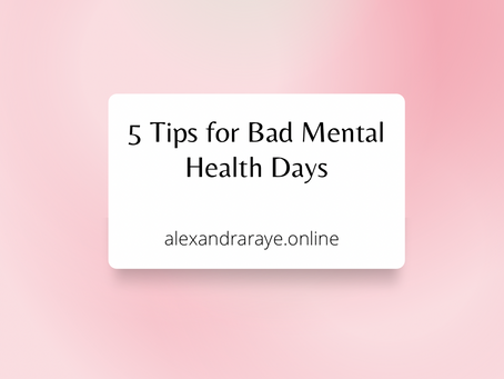 5 Tips for Bad Mental Health Days