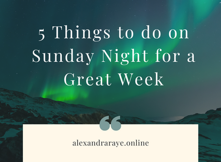 5 Things to do on Sunday Night for a Great Week