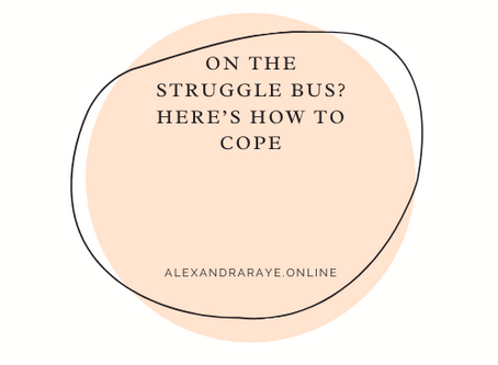 On the Struggle Bus? Here's how to Cope