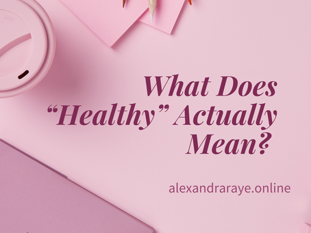 """What Does """"Healthy"""" Actually Mean?"""