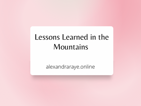 Lessons Learned in the Mountains