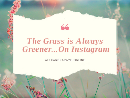 The Grass is Always Greener...On Instagram