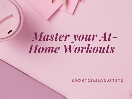 How to Master your At-Home Workouts