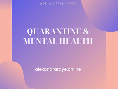 Quarantine and Mental Health