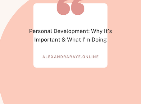 Personal Development: Why It's Important & What I'm Doing
