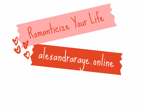 Romanticize Your Life