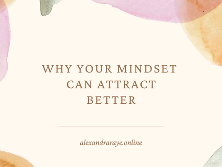 Why your Mindset can Attract Better