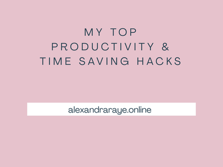 My Top Productivity & Time-Saving Hacks
