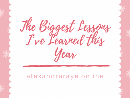 The Biggest Lessons I've Learned this Year