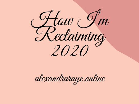 How I'm Reclaiming 2020
