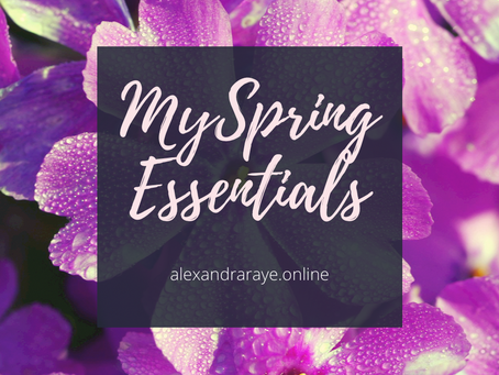 My Spring Essentials!