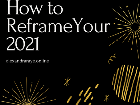 How to Re-Frame Your 2021