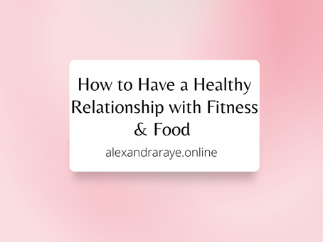 How to Have a Healthy Relationship with Fitness & Food